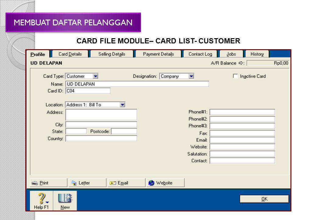 MEMBUAT DAFTAR PELANGGAN CARD FILE MODULE– CARD LIST- CUSTOMER