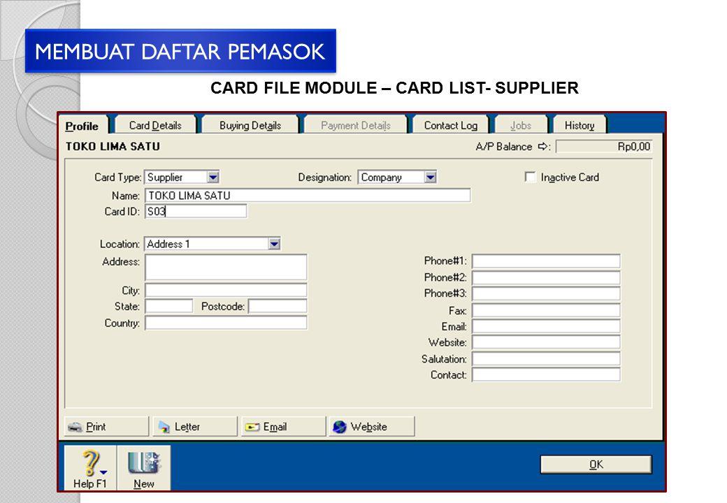 MEMBUAT DAFTAR PEMASOK CARD FILE MODULE – CARD LIST- SUPPLIER