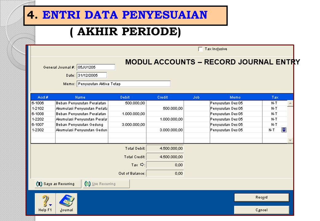 4. ENTRI DATA PENYESUAIAN ( AKHIR PERIODE) MODUL ACCOUNTS – RECORD JOURNAL ENTRY
