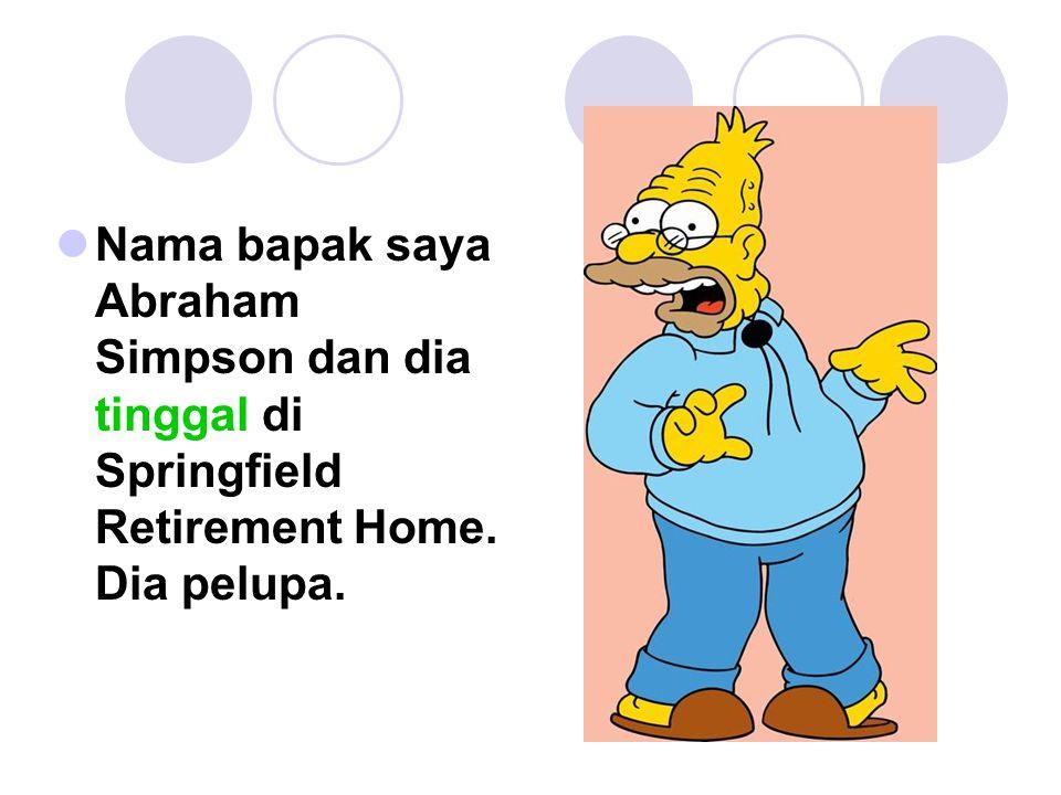 Nama teman- teman saya Apu dan Ned Flanders.