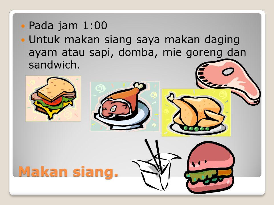 Makan siang.