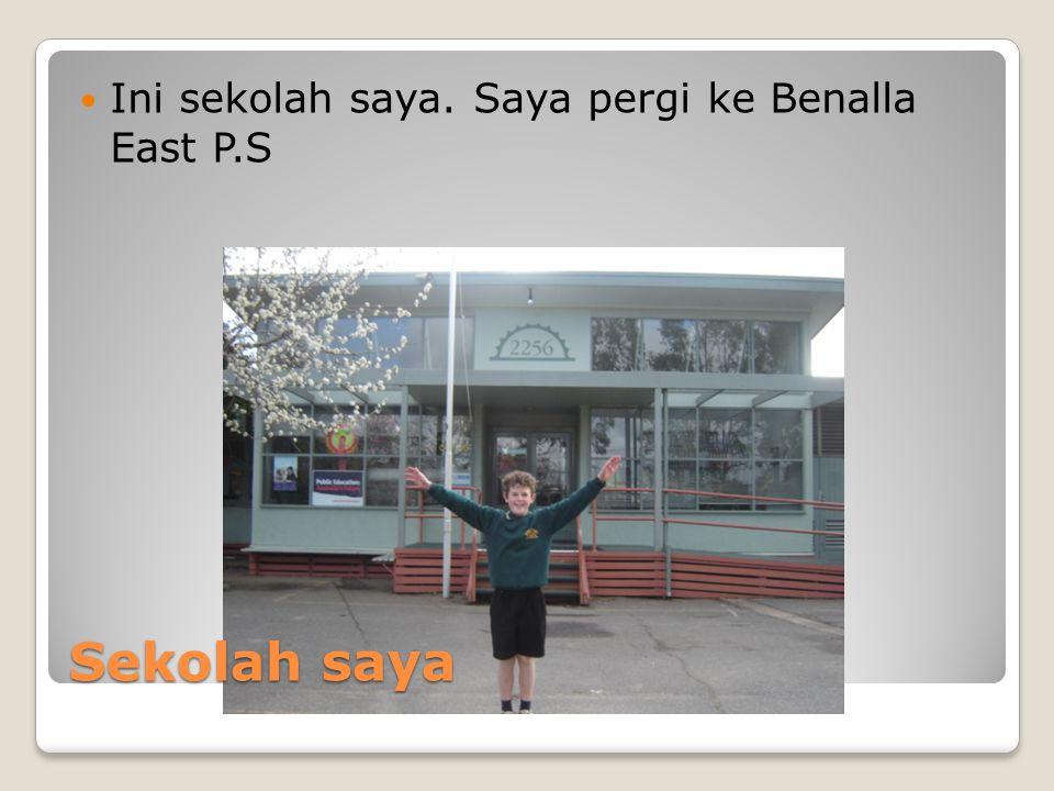 Sekolah saya Ini sekolah saya. Saya pergi ke Benalla East P.S