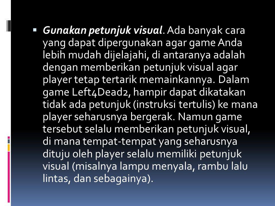  Gunakan petunjuk visual. Ada banyak cara yang dapat dipergunakan agar game Anda lebih mudah dijelajahi, di antaranya adalah dengan memberikan petunj