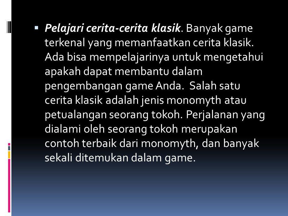  Pelajari cerita-cerita klasik. Banyak game terkenal yang memanfaatkan cerita klasik. Ada bisa mempelajarinya untuk mengetahui apakah dapat membantu