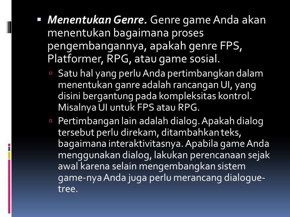  Menentukan Genre. Genre game Anda akan menentukan bagaimana proses pengembangannya, apakah genre FPS, Platformer, RPG, atau game sosial.  Satu hal