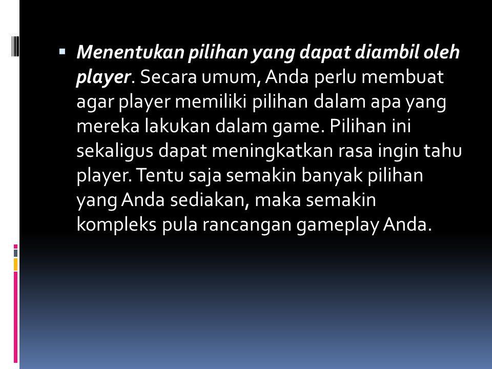  Menentukan pilihan yang dapat diambil oleh player. Secara umum, Anda perlu membuat agar player memiliki pilihan dalam apa yang mereka lakukan dalam