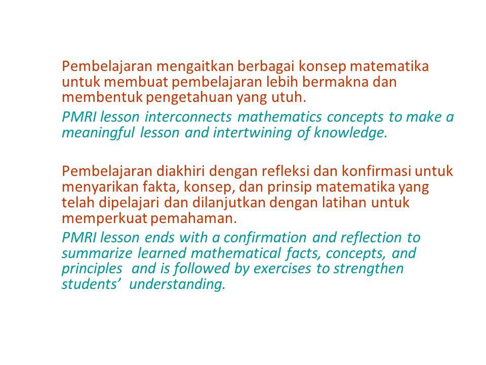 Pembelajaran mengaitkan berbagai konsep matematika untuk membuat pembelajaran lebih bermakna dan membentuk pengetahuan yang utuh. PMRI lesson intercon