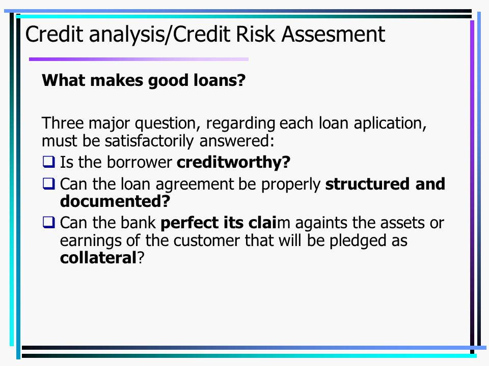 Credit analysis/Credit Risk Assesment What makes good loans.