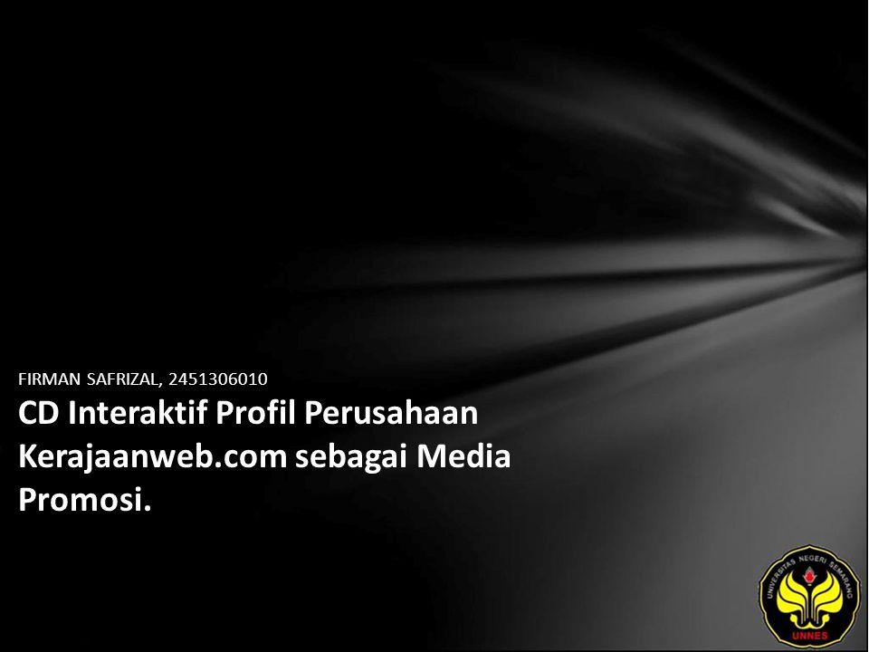 FIRMAN SAFRIZAL, 2451306010 CD Interaktif Profil Perusahaan Kerajaanweb.com sebagai Media Promosi.