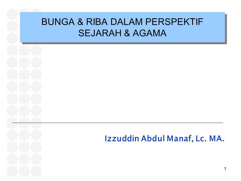 1 BUNGA & RIBA DALAM PERSPEKTIF SEJARAH & AGAMA Izzuddin Abdul Manaf, Lc. MA.