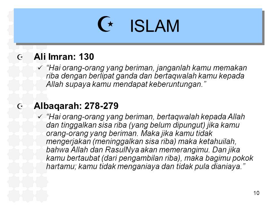 """10  ISLAM  Ali Imran: 130 """"Hai orang-orang yang beriman, janganlah kamu memakan riba dengan berlipat ganda dan bertaqwalah kamu kepada Allah supaya"""