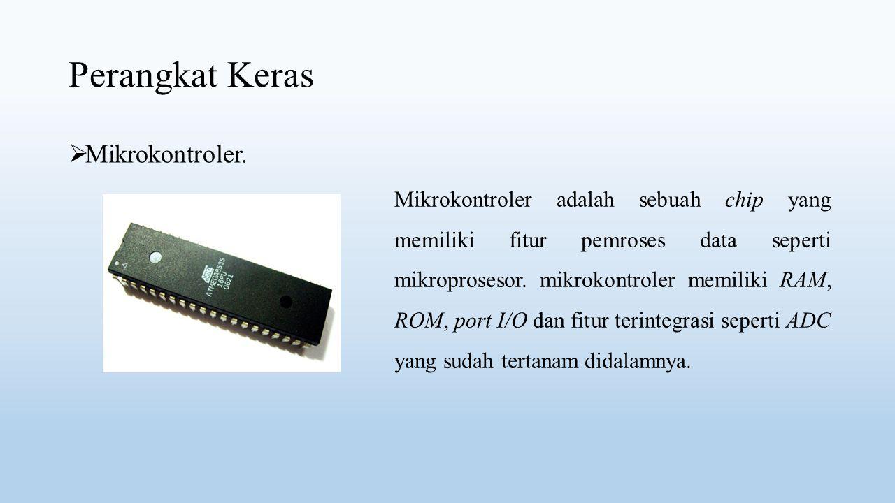 Perangkat Keras  Sensor Jarak Ultrasonik Mengguakan rambatan gelombang ultrsonik dalam melakukan pengukuran.