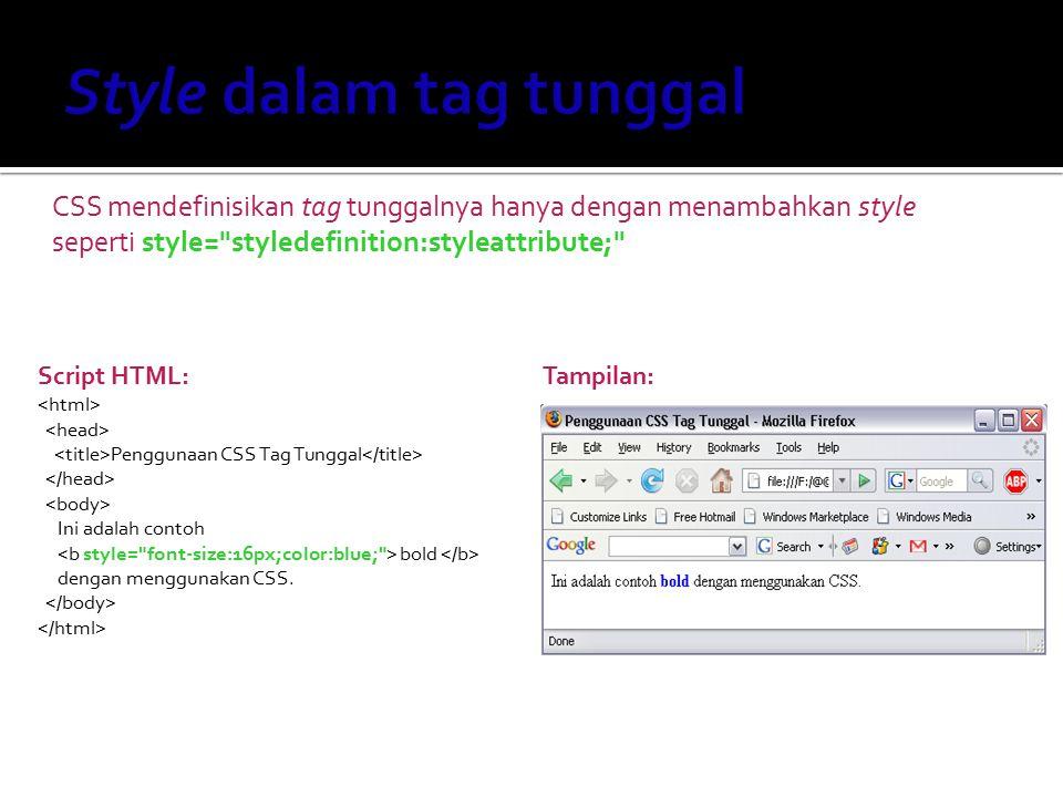CSS mendefinisikan tag tunggalnya hanya dengan menambahkan style seperti style=