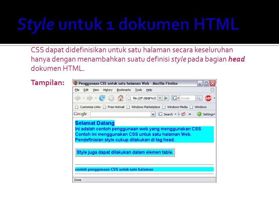 CSS dapat didefinisikan untuk satu halaman secara keseluruhan hanya dengan menambahkan suatu definisi style pada bagian head dokumen HTML. Tampilan: