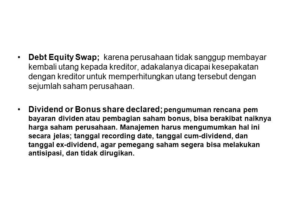 Debt Equity Swap; karena perusahaan tidak sanggup membayar kembali utang kepada kreditor, adakalanya dicapai kesepakatan dengan kreditor untuk memperh