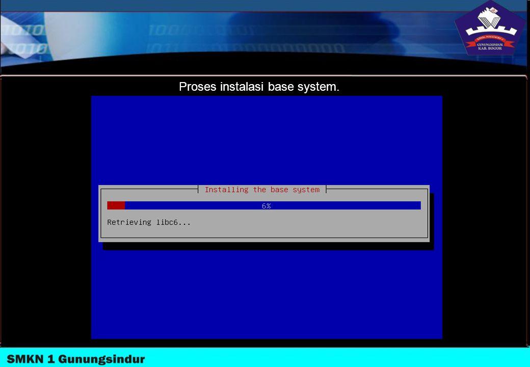 Proses instalasi base system.
