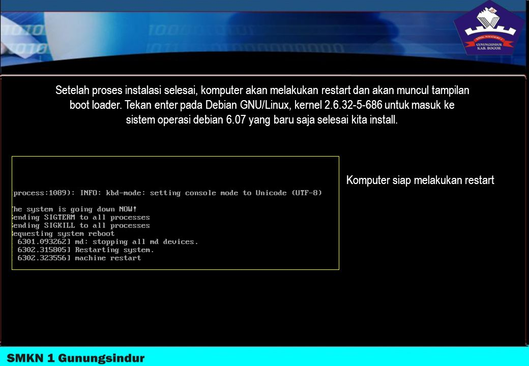 Setelah proses instalasi selesai, komputer akan melakukan restart dan akan muncul tampilan boot loader. Tekan enter pada Debian GNU/Linux, kernel 2.6.