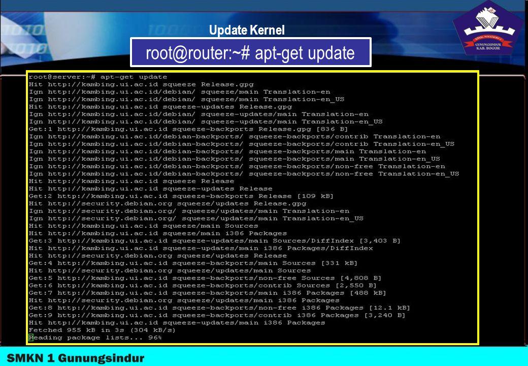 Update Kernel root@router:~# apt-get update