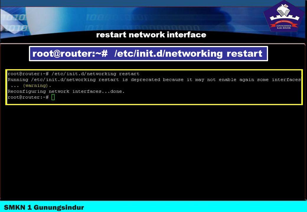 restart network interface root@router:~# /etc/init.d/networking restart