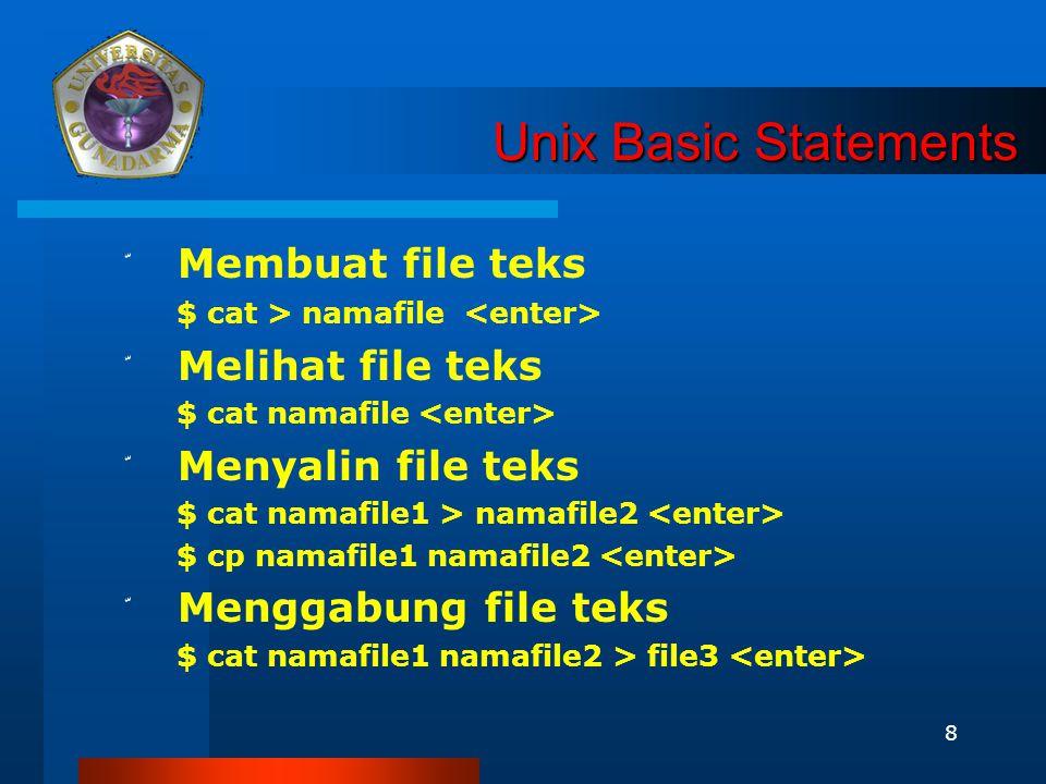 9 Unix Basic Statements Unix Basic Statements ّ Menghapus file $ rm namafile ّ Keluar dari system $ exit $