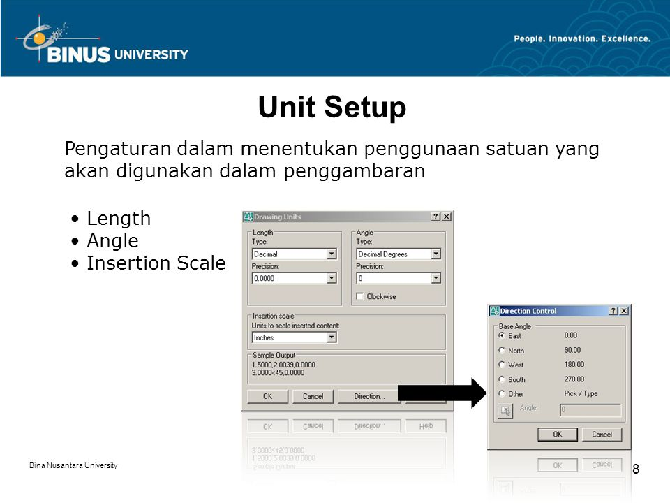 8 Unit Setup Pengaturan dalam menentukan penggunaan satuan yang akan digunakan dalam penggambaran Length Angle Insertion Scale