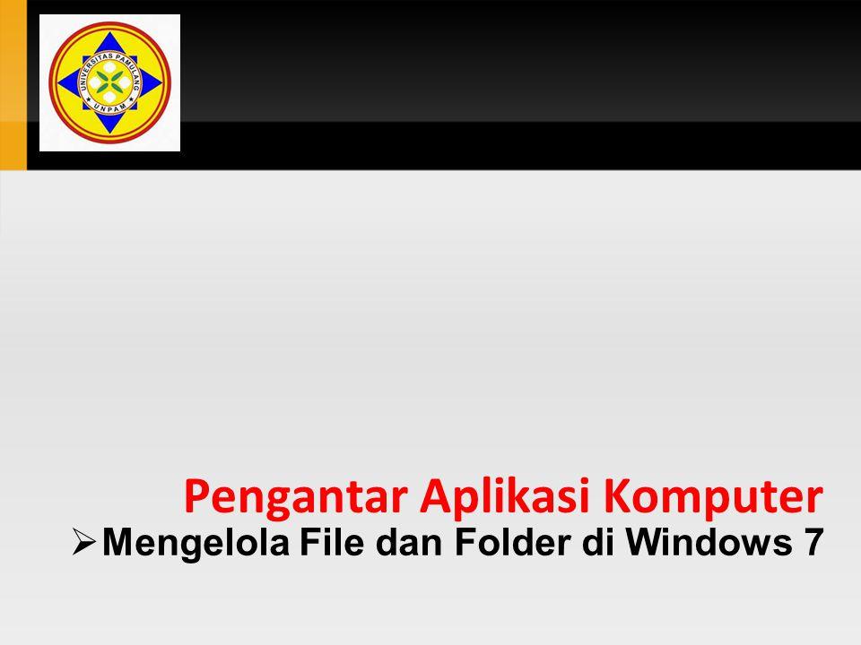 Merubah Nama File dan Folder 1.Klik Windows Exploer di taskbar 2.Klik Organize lalu klik Rename atau klik kanan mouse pilih Rename 3.Ketikan nama lalu Enter