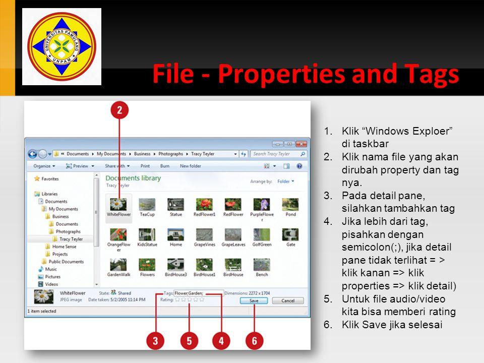 """File - Properties and Tags 1.Klik """"Windows Exploer"""" di taskbar 2.Klik nama file yang akan dirubah property dan tag nya. 3.Pada detail pane, silahkan t"""