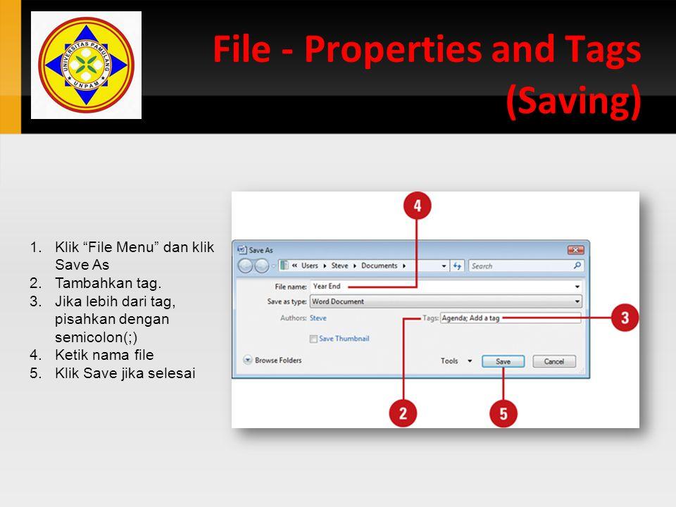 """File - Properties and Tags (Saving) 1.Klik """"File Menu"""" dan klik Save As 2.Tambahkan tag. 3.Jika lebih dari tag, pisahkan dengan semicolon(;) 4.Ketik n"""