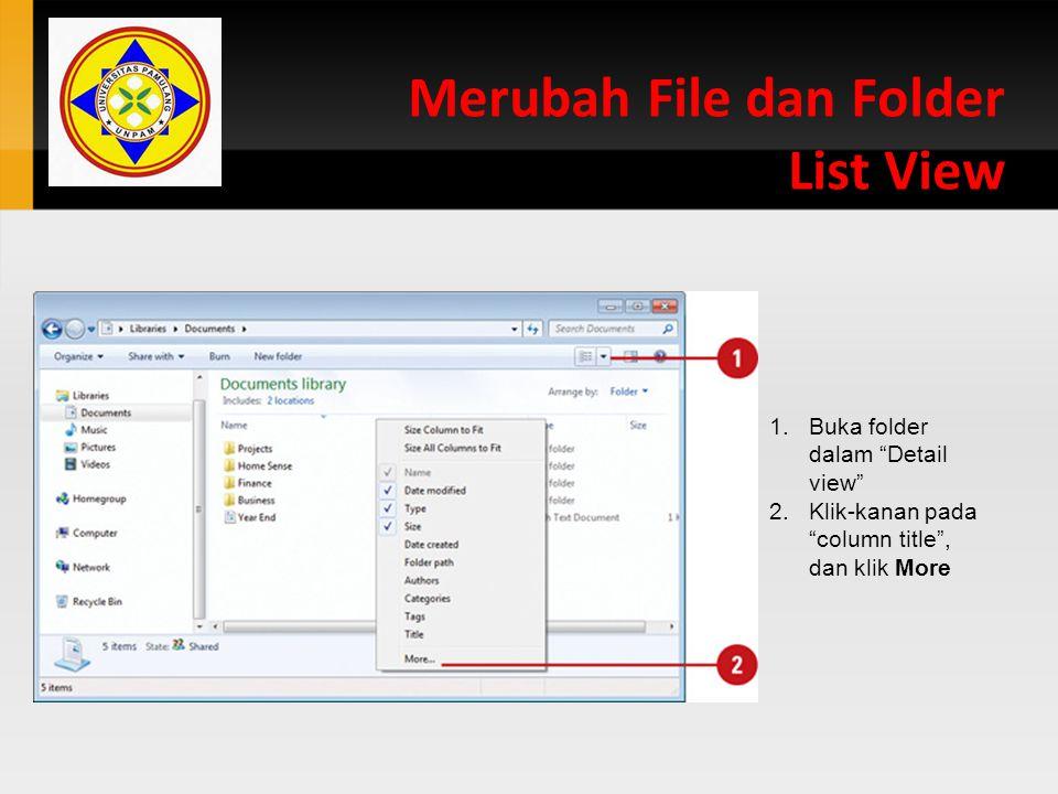 """Merubah File dan Folder List View 1.Buka folder dalam """"Detail view"""" 2.Klik-kanan pada """"column title"""", dan klik More"""