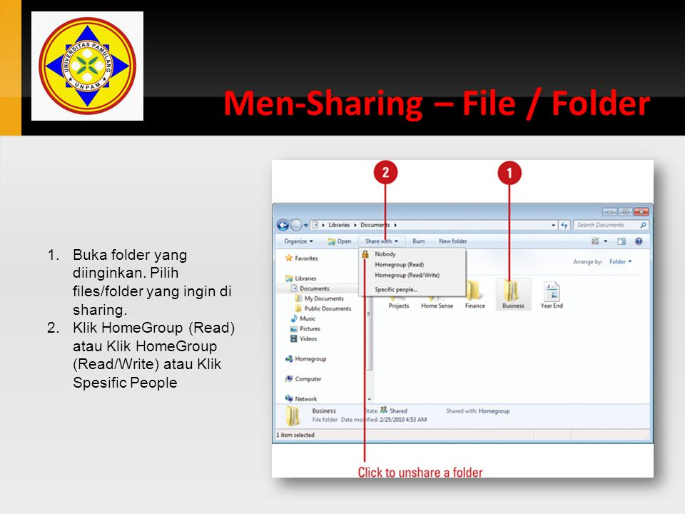 Men-Sharing – File / Folder 1.Buka folder yang diinginkan. Pilih files/folder yang ingin di sharing. 2.Klik HomeGroup (Read) atau Klik HomeGroup (Read