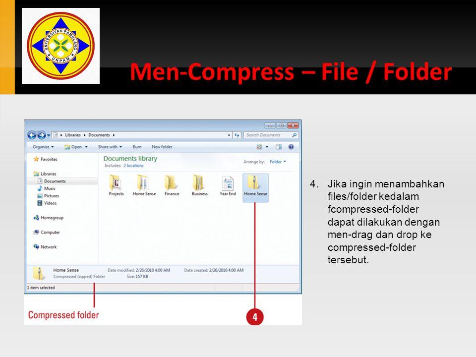 Men-Compress – File / Folder 4.Jika ingin menambahkan files/folder kedalam fcompressed-folder dapat dilakukan dengan men-drag dan drop ke compressed-f