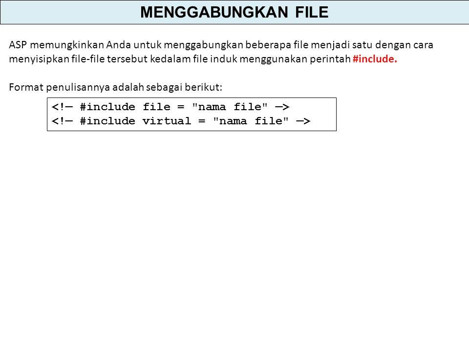 ASP memungkinkan Anda untuk menggabungkan beberapa file menjadi satu dengan cara menyisipkan file-file tersebut kedalam file induk menggunakan perintah #include.