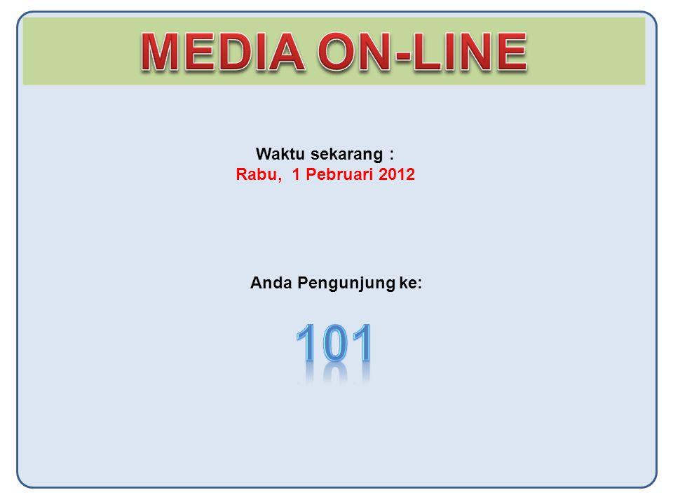 Waktu sekarang : Rabu, 1 Pebruari 2012 Anda Pengunjung ke: