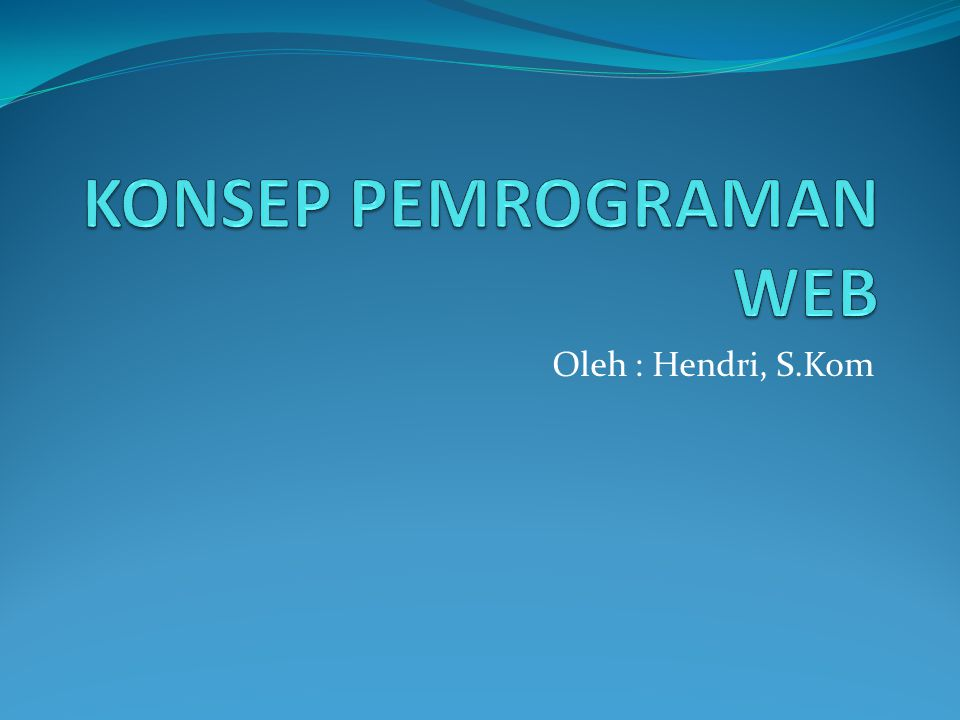 Referensi HTML & CSS http://www.w3.org/