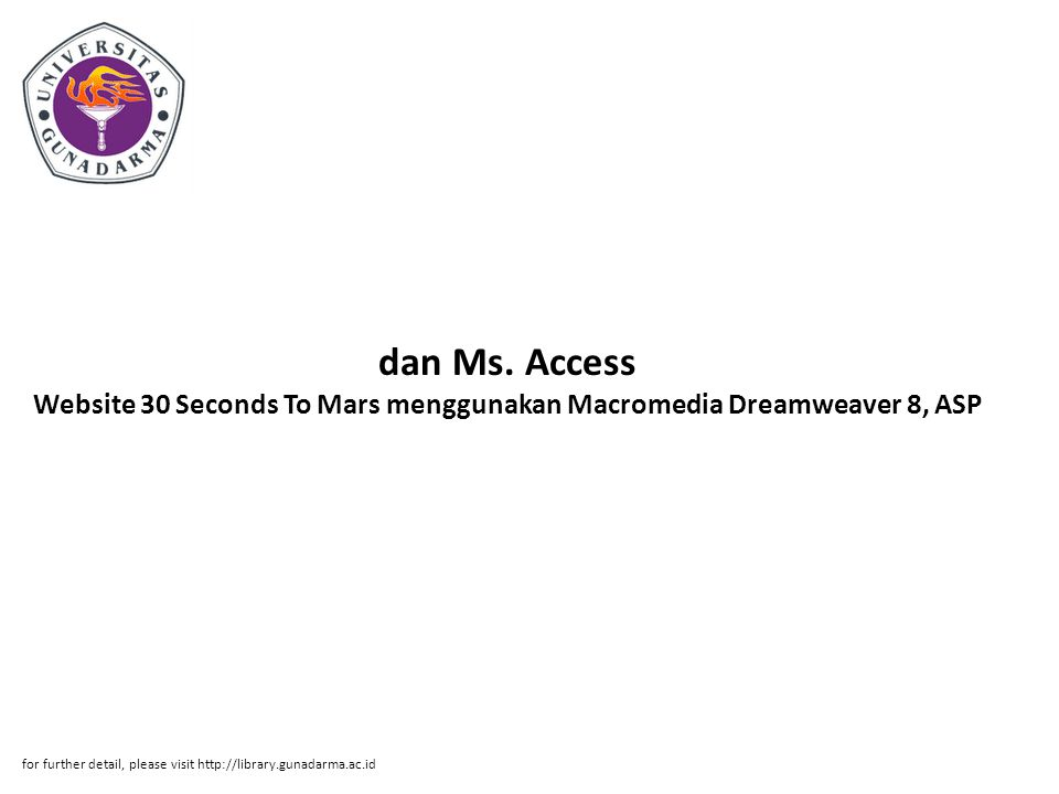 Abstrak ABSTRAKSI Erfan Juliandri 30106479 Website 30 Seconds To Mars menggunakan Macromedia Dreamweaver 8, ASP dan Ms.