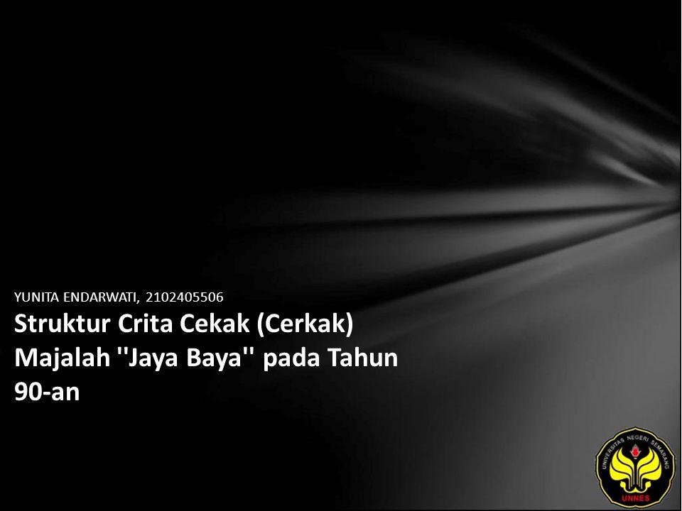 YUNITA ENDARWATI, 2102405506 Struktur Crita Cekak (Cerkak) Majalah Jaya Baya pada Tahun 90-an