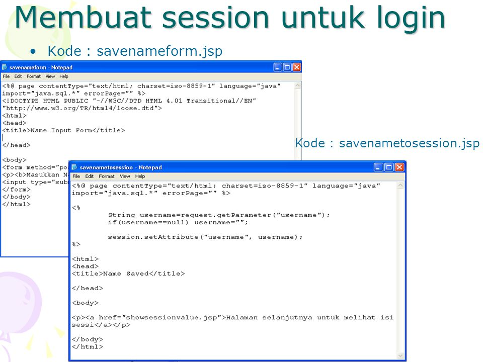 Membuat session untuk login Kode : savenameform.jsp Kode : savenametosession.jsp