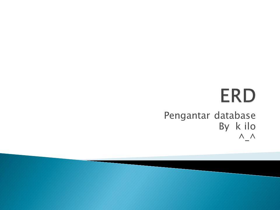 Pengantar database By k ilo ^_^
