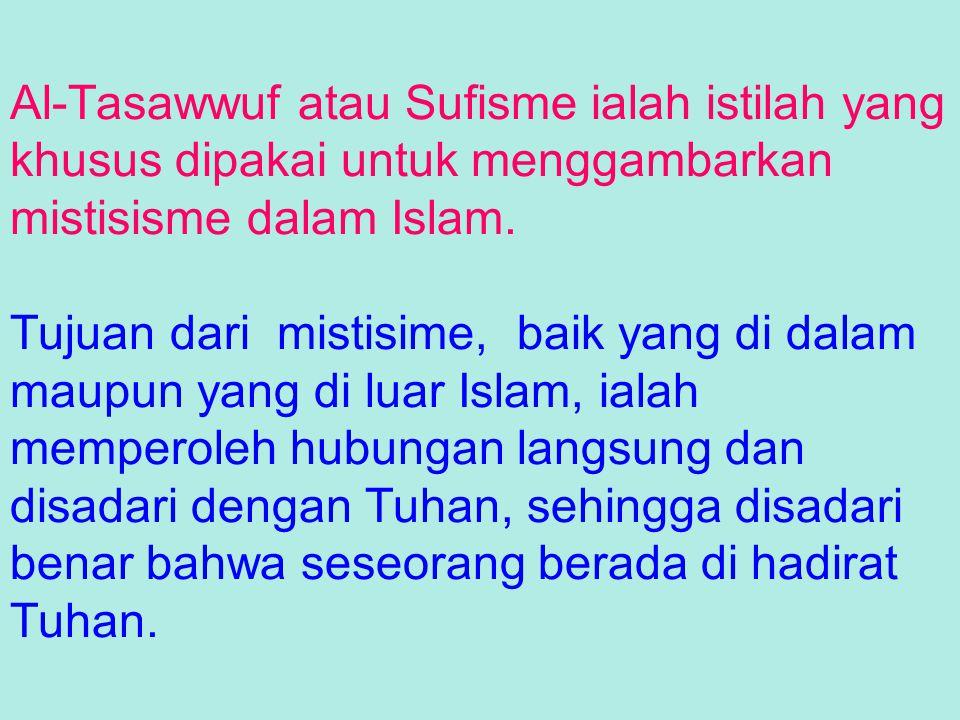 Ada segolongan uma Islam yang belum merasa puas dg pendekatan diri kepada Tuhan melalui ibadat sholat, puasa, dan haji.