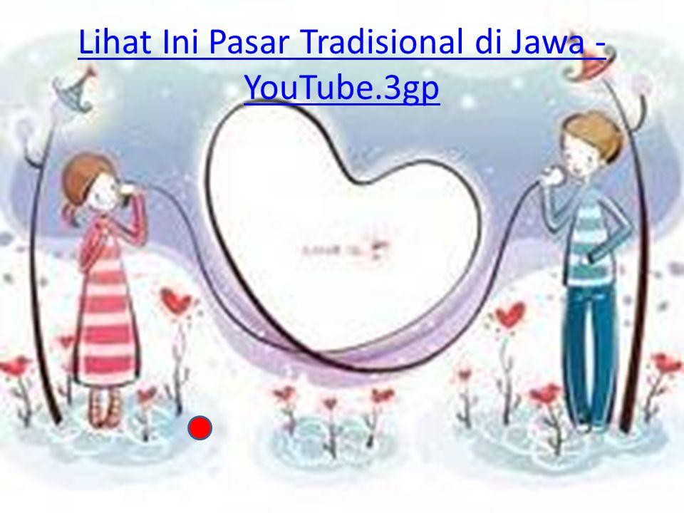 Lihat Ini Pasar Tradisional di Jawa - YouTube.3gp