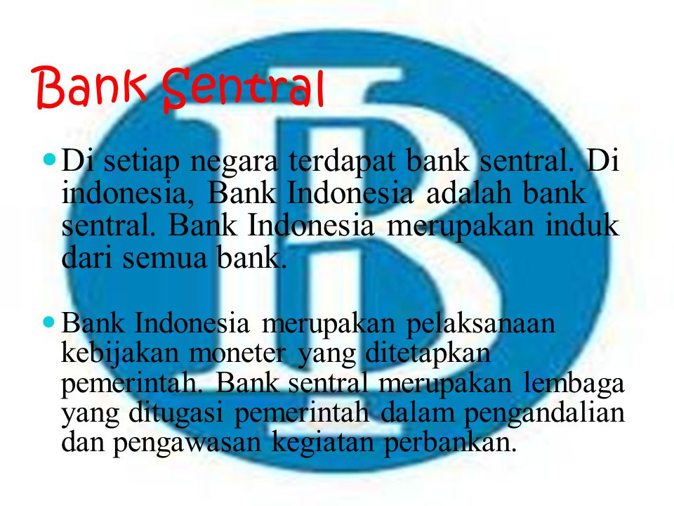 Bank Sentral Di setiap negara terdapat bank sentral.