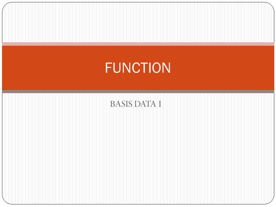 BASIS DATA I FUNCTION