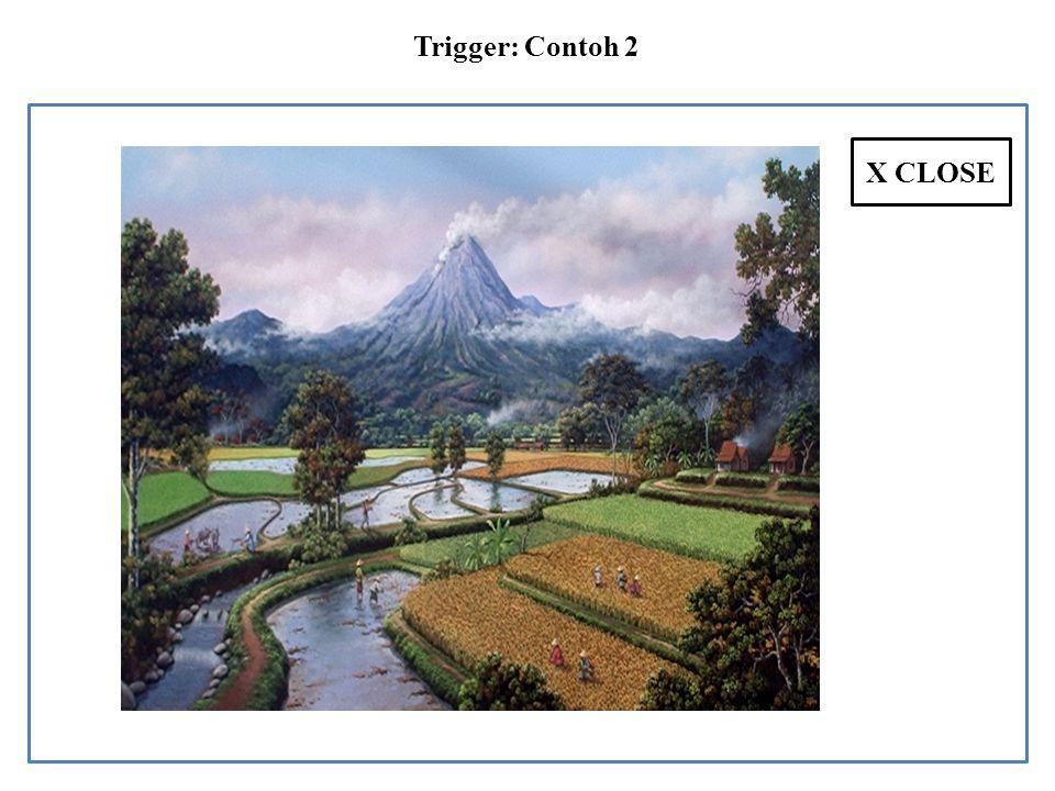 Trigger: Contoh 2 + ENLARGE X CLOSE