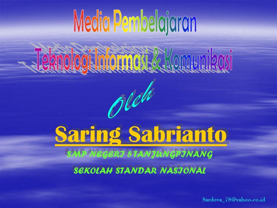 Saring Sabrianto SMP NEGERI 5 TANJUNGPINANG SEKOLAH STANDAR NASIONAL SMP NEGERI 5 TANJUNGPINANG SEKOLAH STANDAR NASIONAL Sardova_78@yahoo.co.id