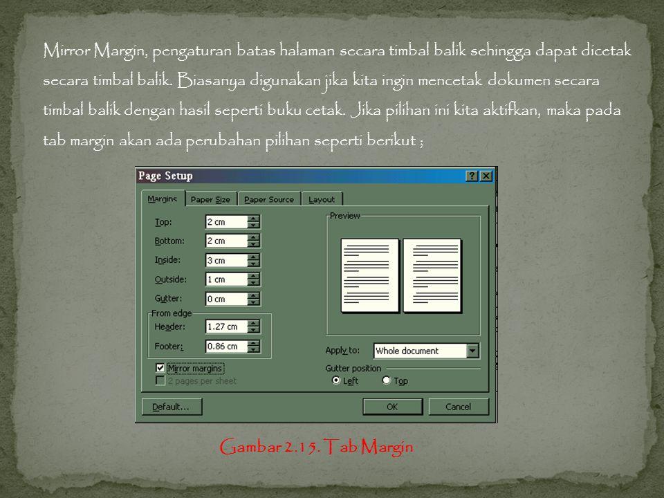 Mirror Margin, pengaturan batas halaman secara timbal balik sehingga dapat dicetak secara timbal balik.