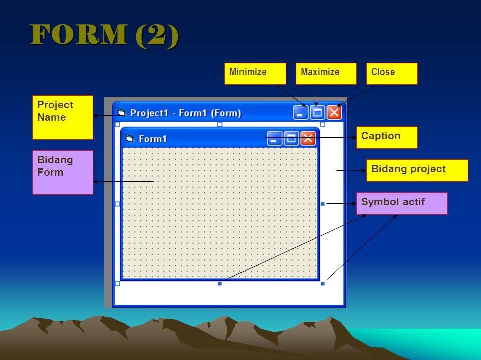 FORM (2) Project Name Bidang Form Caption Symbol actif Bidang project MinimizeMaximizeClose