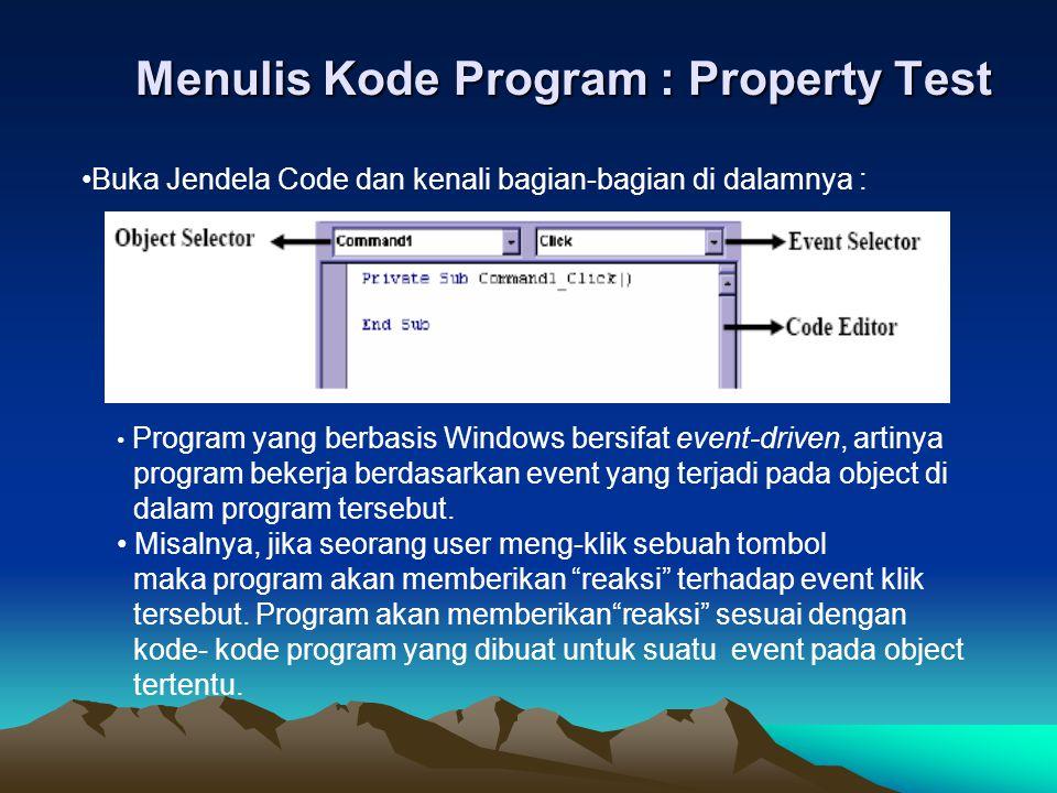 Menulis Kode Program : Property Test Buka Jendela Code dan kenali bagian-bagian di dalamnya : Program yang berbasis Windows bersifat event-driven, art