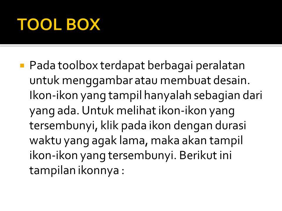  Pada toolbox terdapat berbagai peralatan untuk menggambar atau membuat desain.