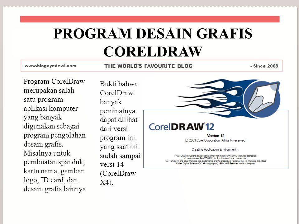 Program CorelDraw merupakan salah satu program aplikasi komputer yang banyak digunakan sebagai program pengolahan desain grafis. Misalnya untuk pembua
