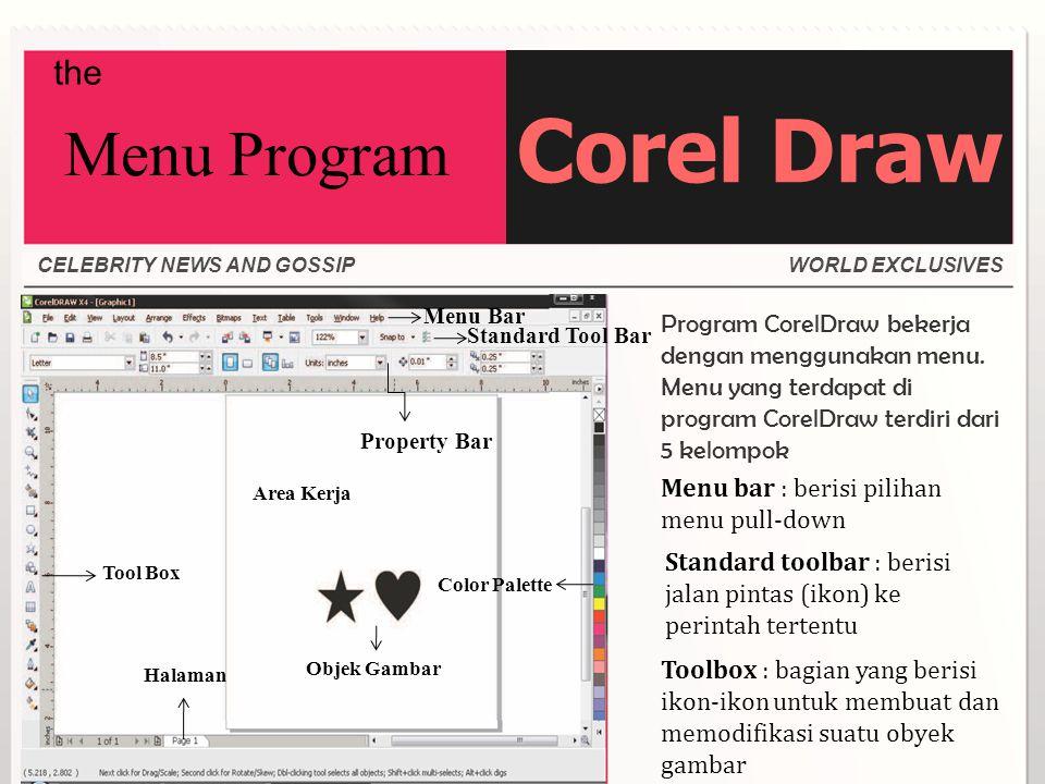 CELEBRITY NEWS AND GOSSIPWORLD EXCLUSIVES Menu Bar Standard Tool Bar Property Bar Color Palette Area Kerja Objek Gambar Halaman Tool Box the Menu Prog